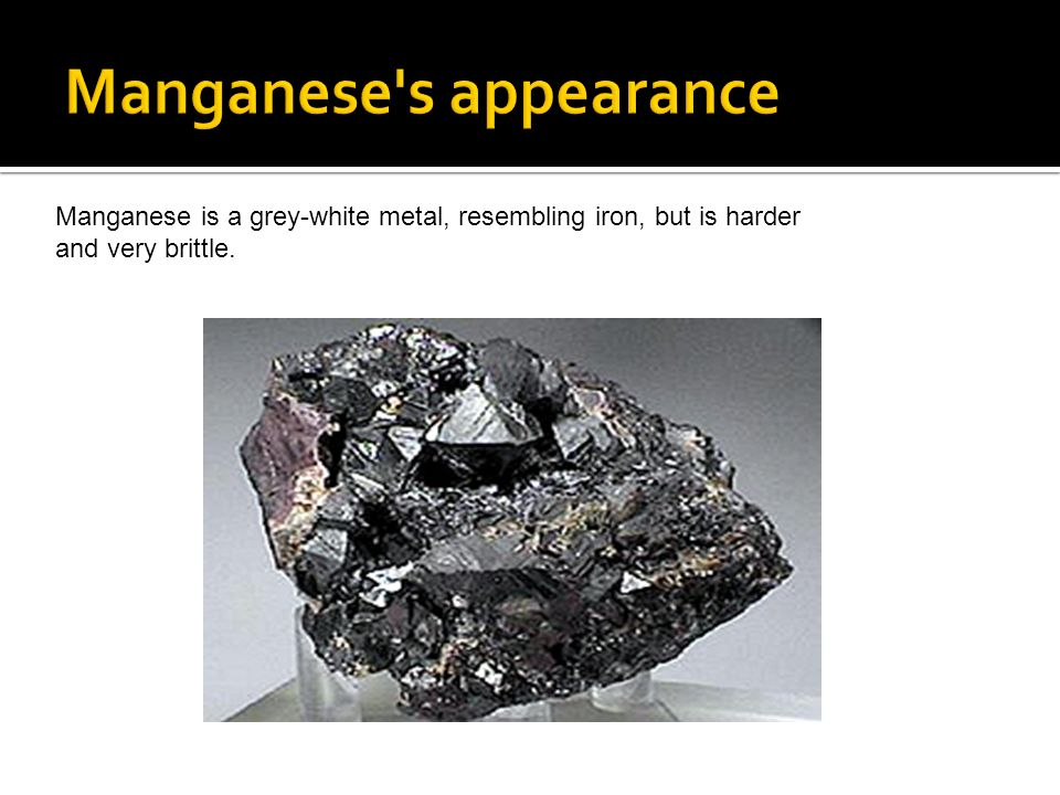 Manganese s appearance