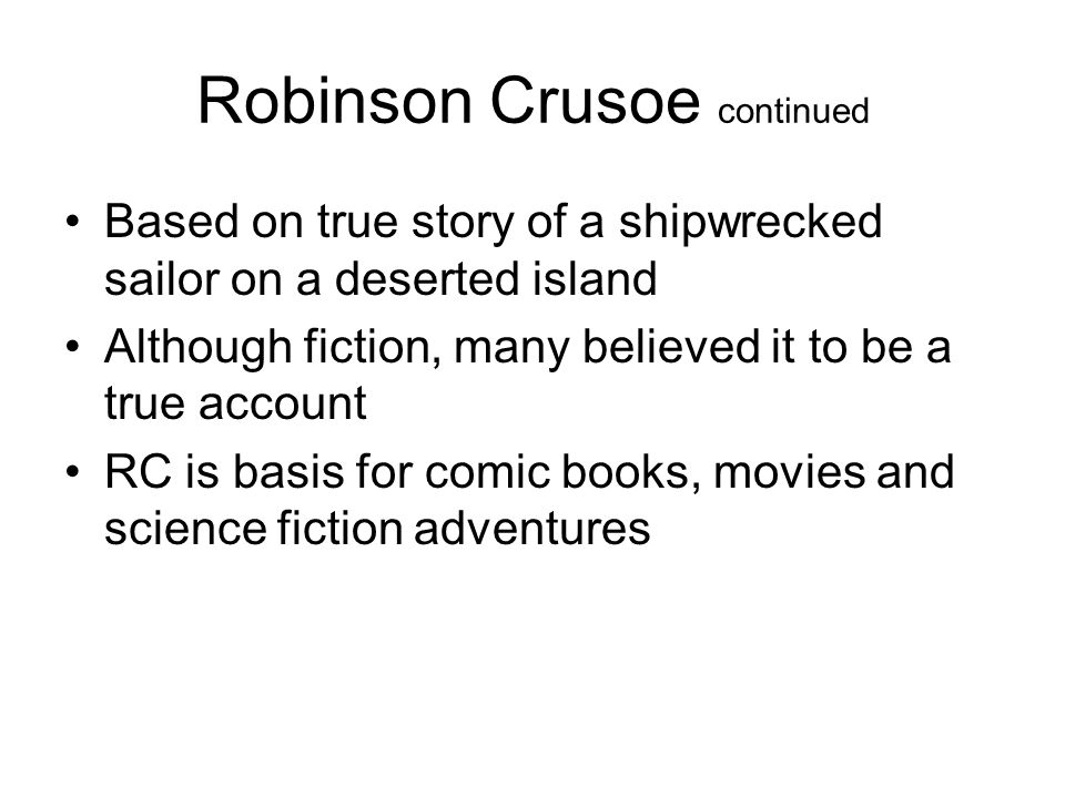 Robinson Crusoe continued