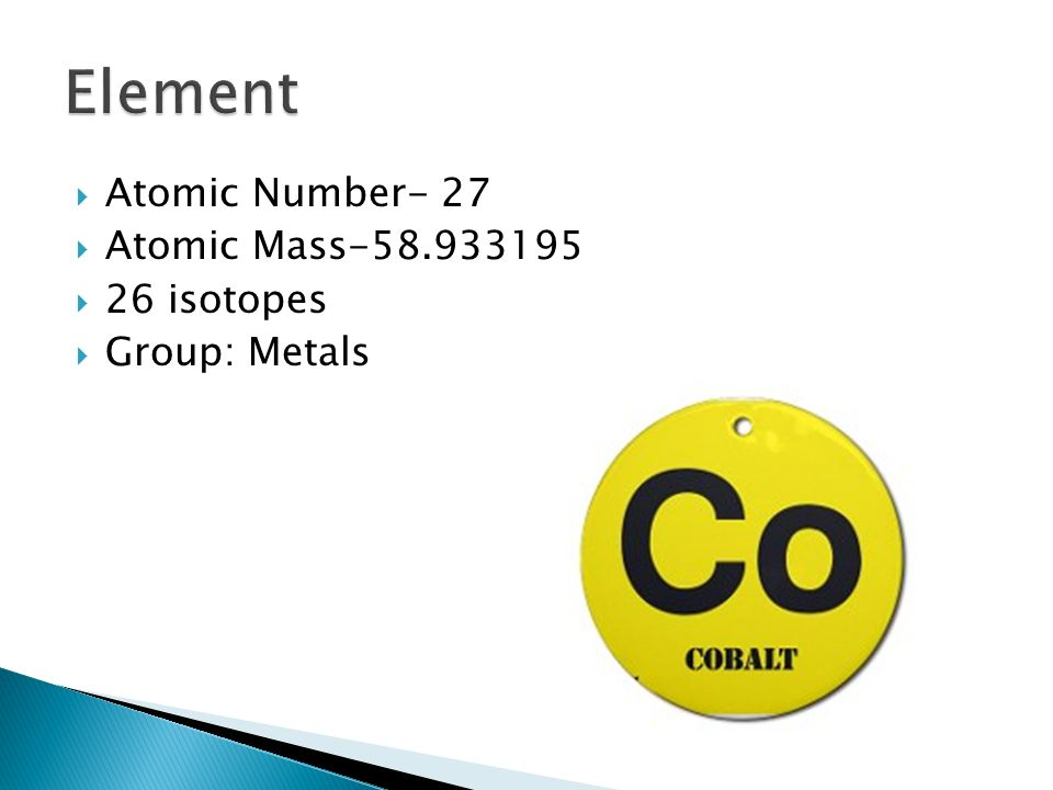 Element Atomic Number- 27 Atomic Mass-58.933195 26 isotopes