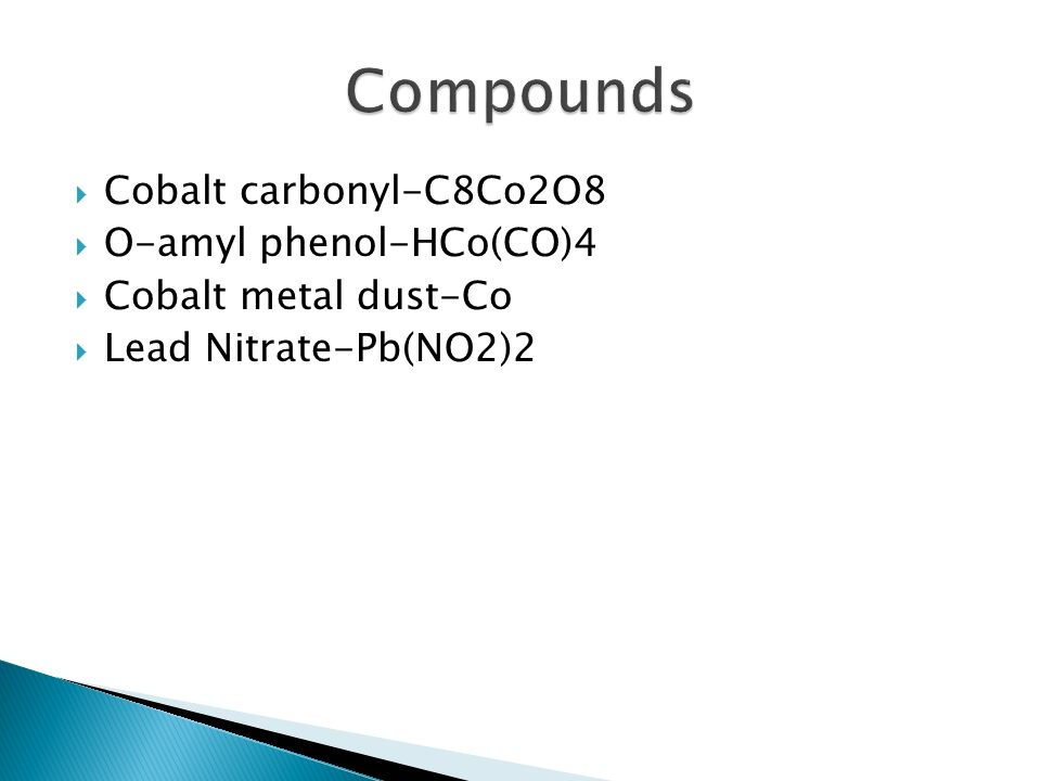 Compounds Cobalt carbonyl-C8Co2O8 O-amyl phenol-HCo(CO)4