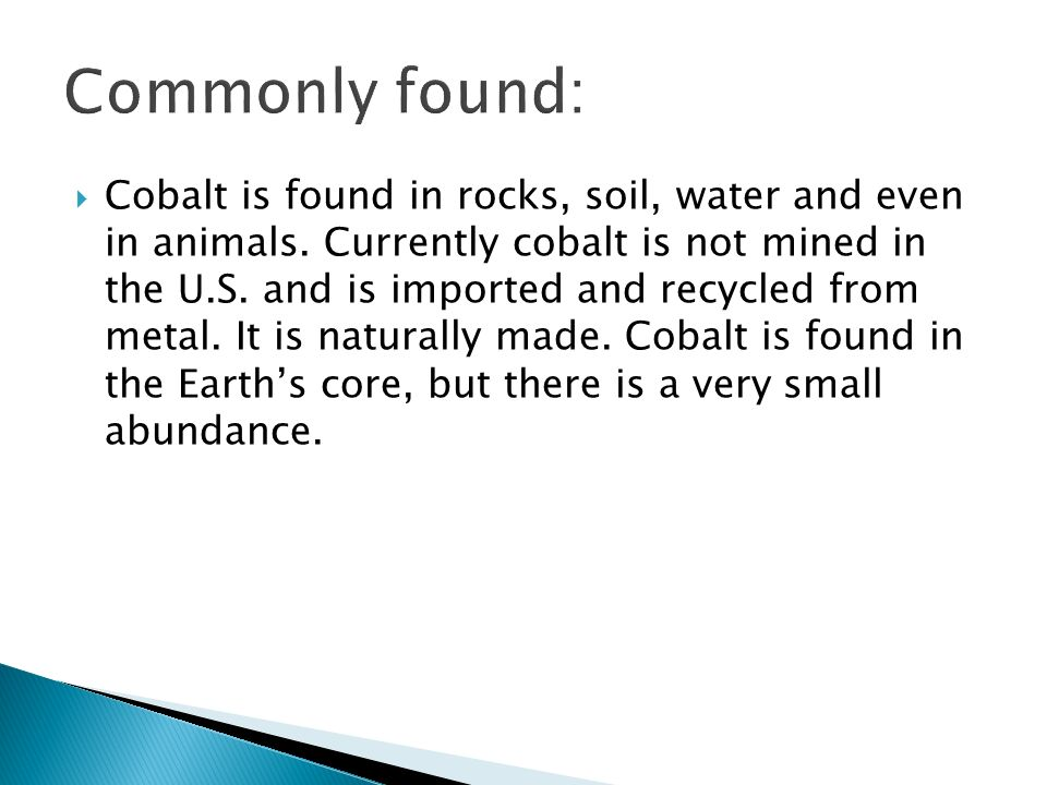 Commonly found: