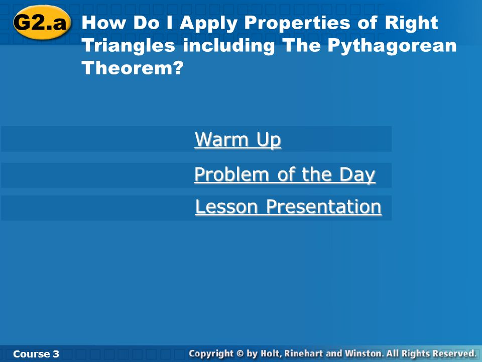 G2.a How Do I Apply Properties of Right Triangles including The Pythagorean Theorem Warm Up. Problem of the Day.