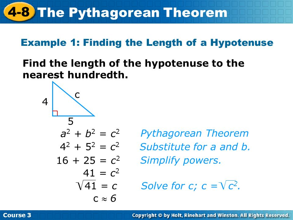 Example 1: Finding the Length of a Hypotenuse