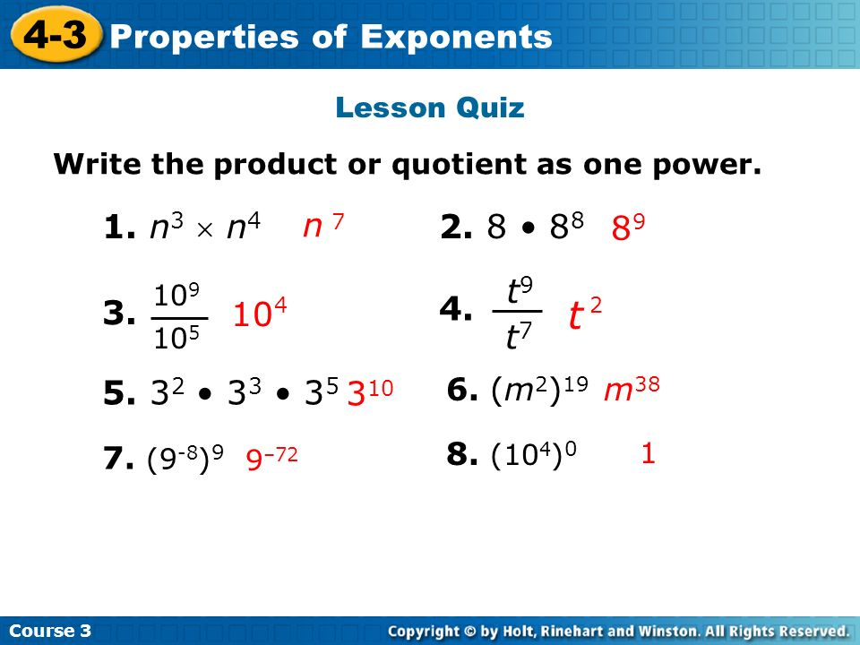 Lesson Quiz Write the product or quotient as one power. 1. n3  n4. n • t9.