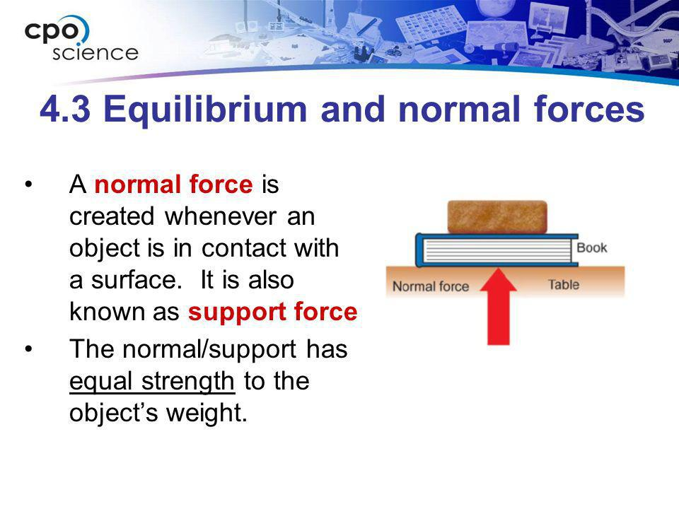 4.3 Equilibrium and normal forces