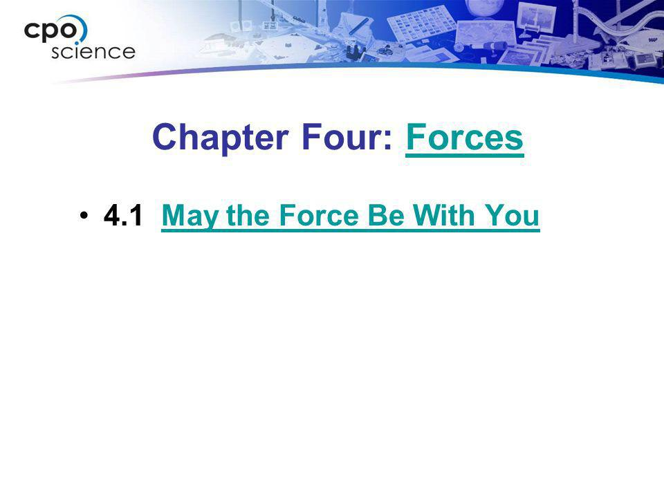 Chapter Four: Forces 4.1 May the Force Be With You