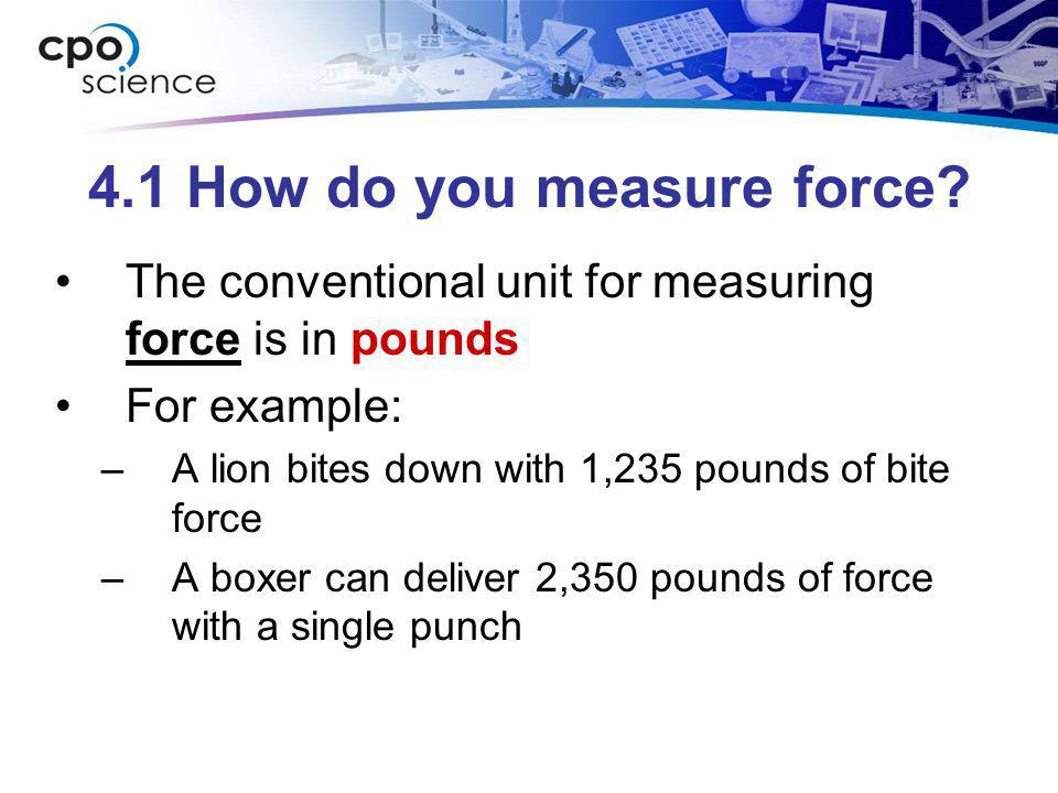 4.1 How do you measure force
