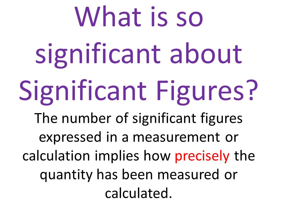 What is so significant about Significant Figures