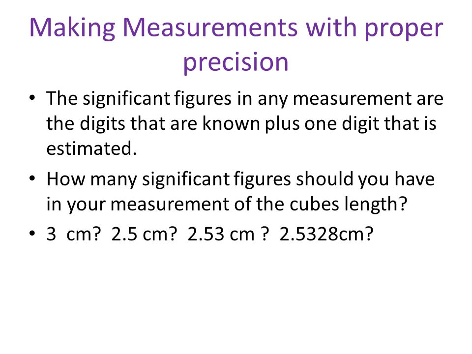 Making Measurements with proper precision