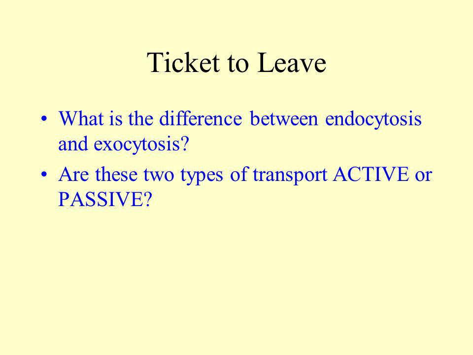 Ticket to Leave What is the difference between endocytosis and exocytosis.