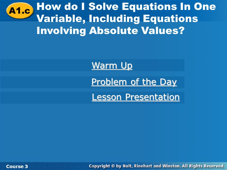 A1.c How do I Solve Equations In One Variable, Including Equations Involving Absolute Values Course 3.