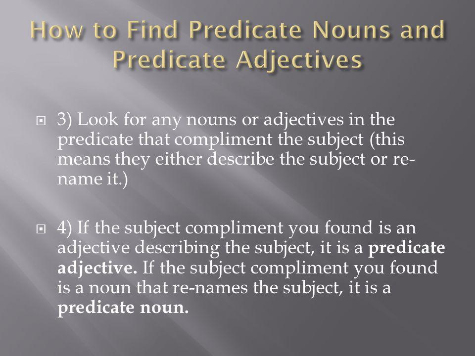 How to Find Predicate Nouns and Predicate Adjectives