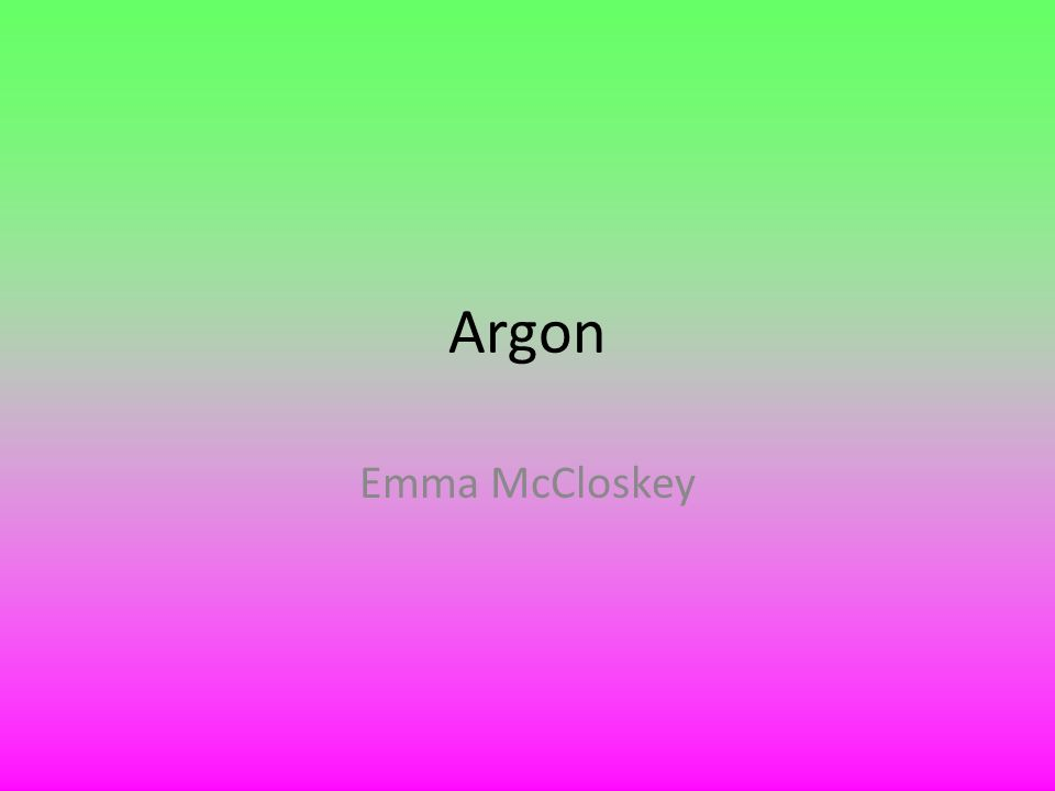 Argon Emma McCloskey