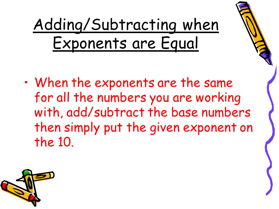 Adding/Subtracting when Exponents are Equal
