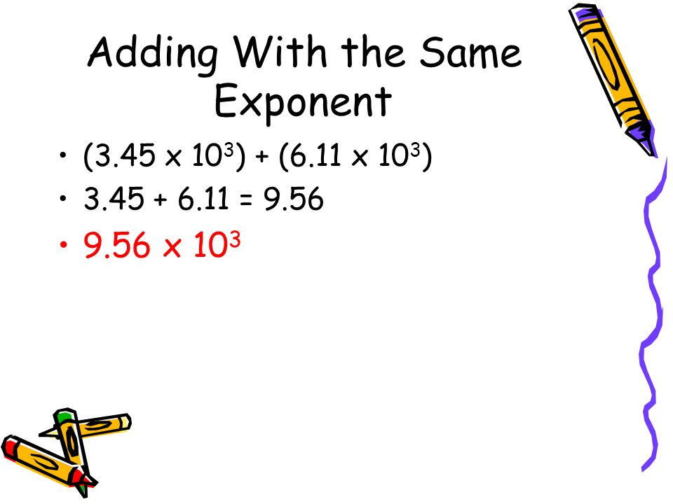 Adding With the Same Exponent