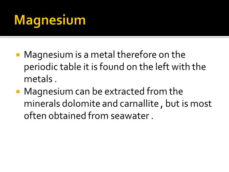 Magnesium ppt video online download 3 magnesium magnesium is a metal therefore on the periodic table urtaz Choice Image