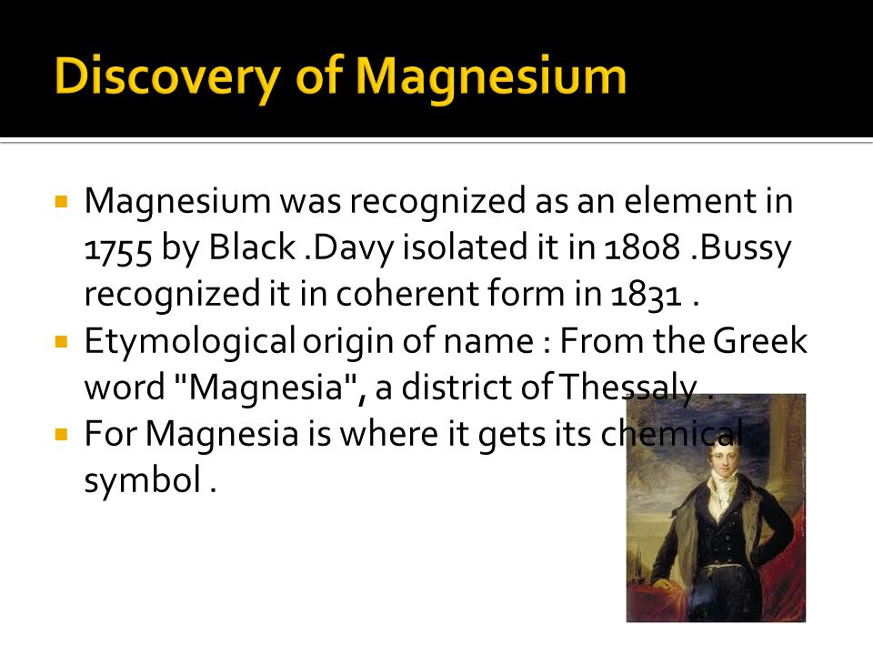 Discovery of Magnesium