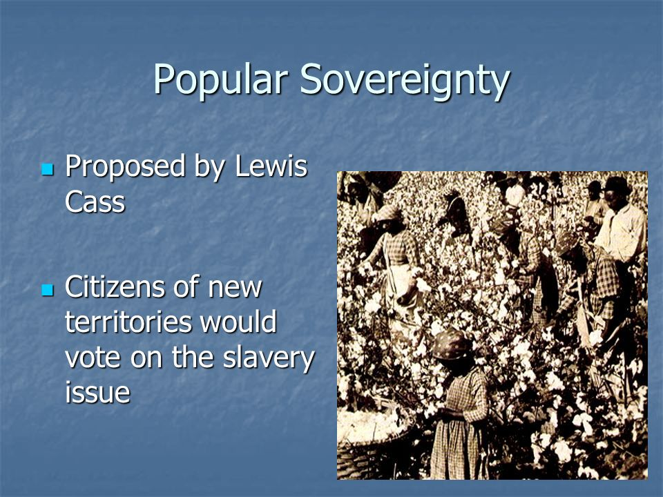 Popular Sovereignty Proposed by Lewis Cass