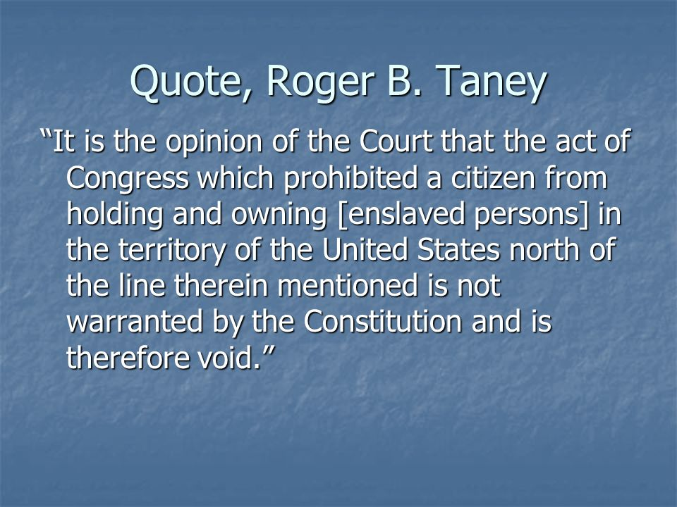 Quote, Roger B. Taney