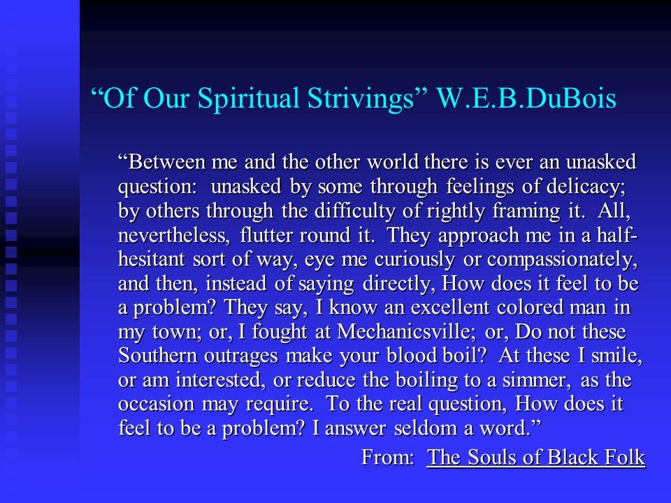 Of Our Spiritual Strivings W.E.B.DuBois