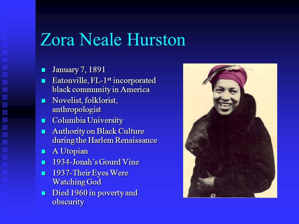 Zora Neale Hurston January 7, 1891
