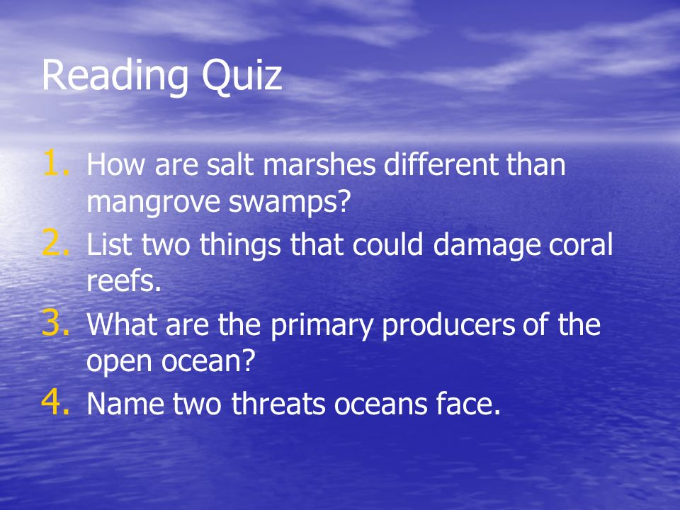 Reading Quiz How are salt marshes different than mangrove swamps