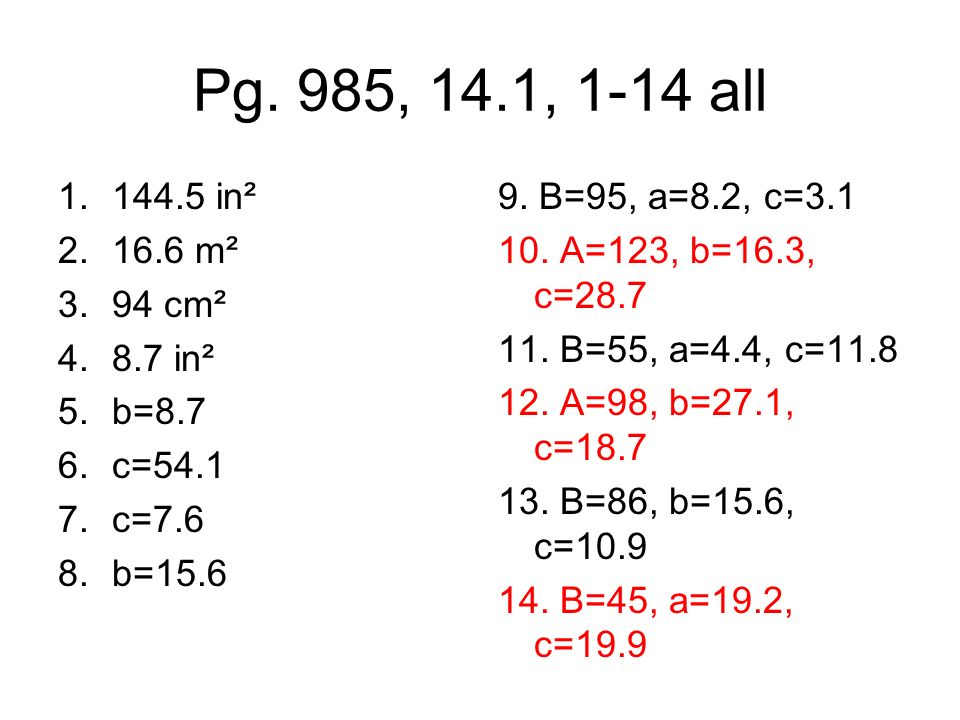 Pg. 985, 14.1, 1-14 all 144.5 in² 16.6 m² 94 cm² 8.7 in² b=8.7 c=54.1