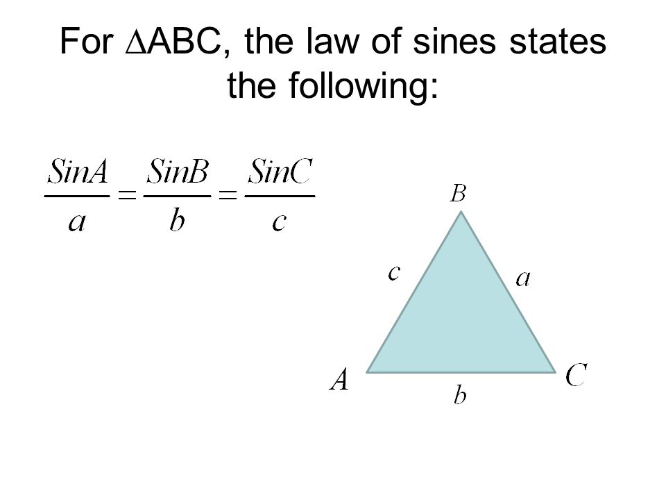 For ABC, the law of sines states the following: