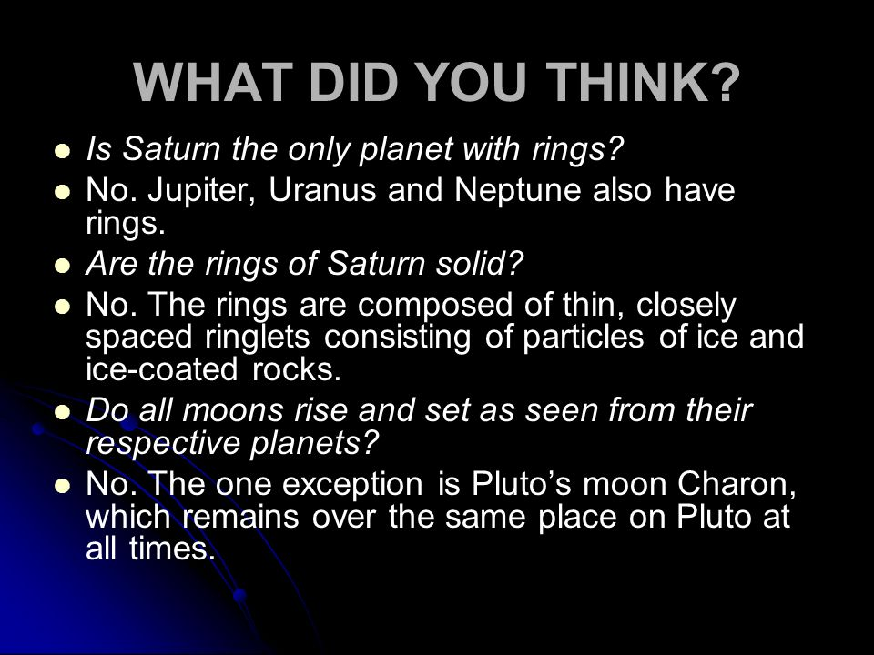 WHAT DID YOU THINK Is Saturn the only planet with rings