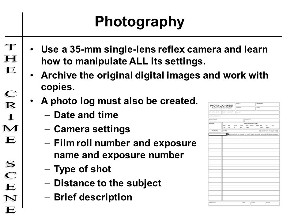 Photography Use a 35-mm single-lens reflex camera and learn how to manipulate ALL its settings.