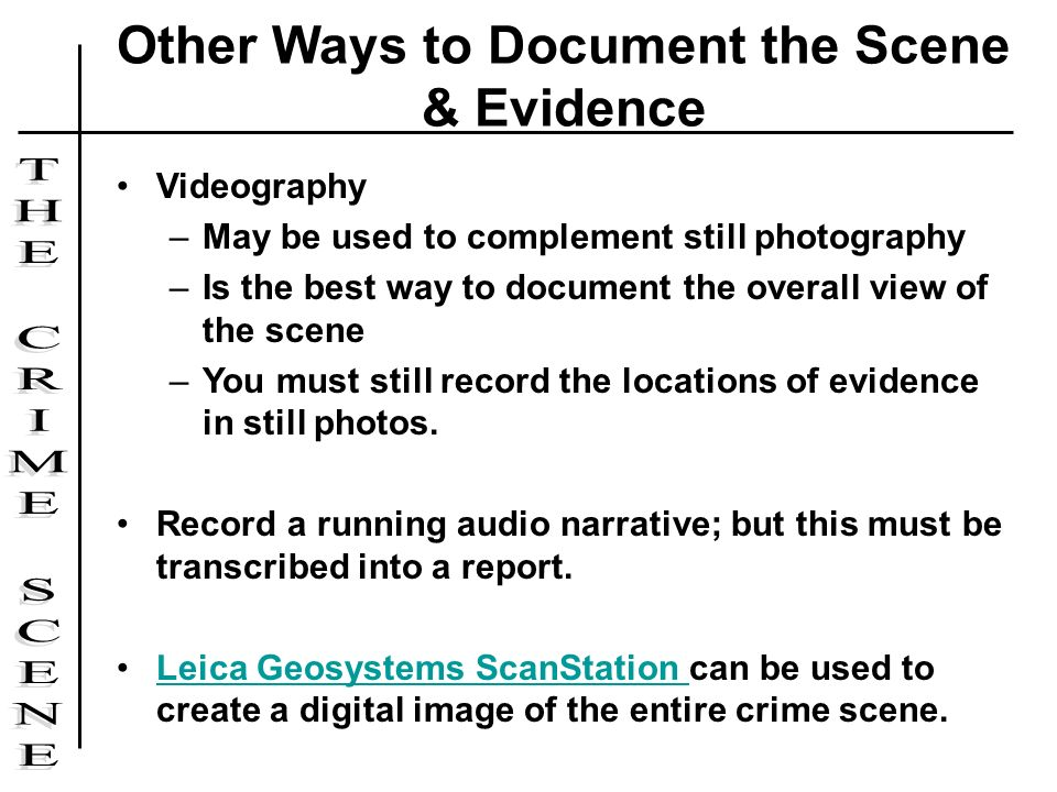 Other Ways to Document the Scene & Evidence