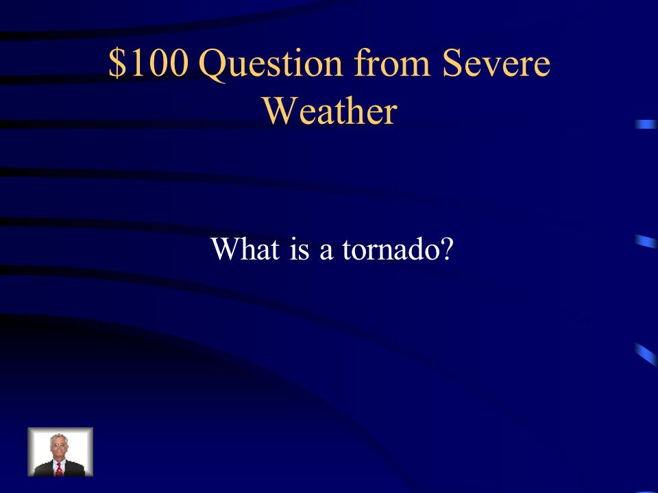 $100 Question from Severe Weather