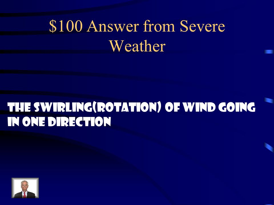 $100 Answer from Severe Weather