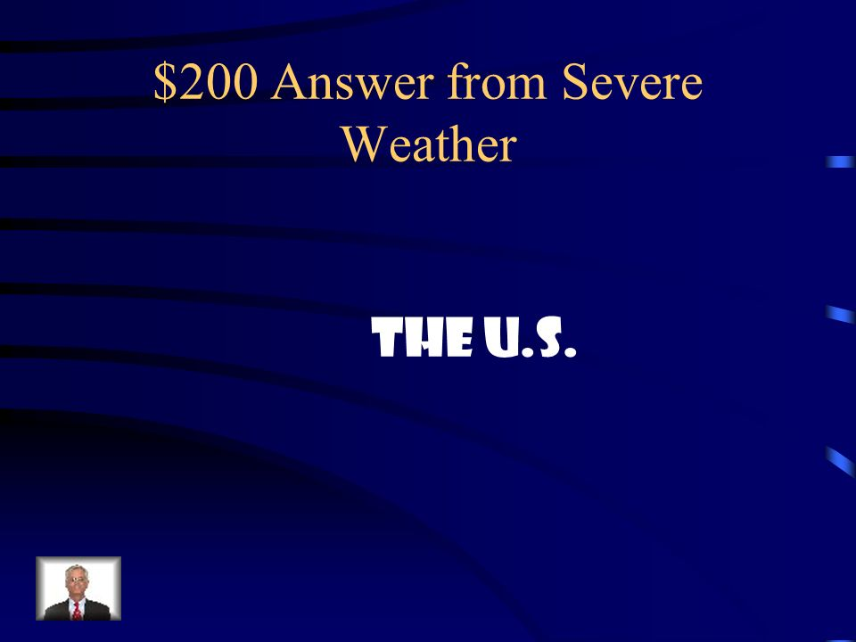 $200 Answer from Severe Weather