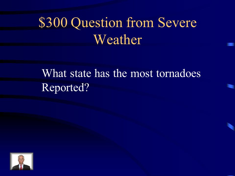$300 Question from Severe Weather