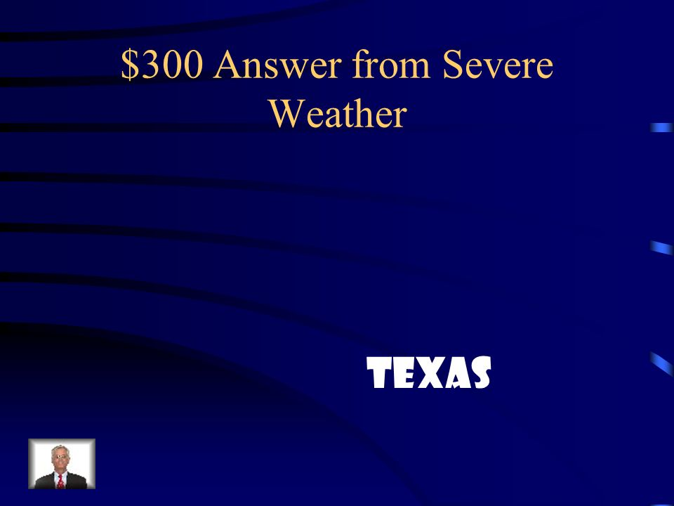 $300 Answer from Severe Weather