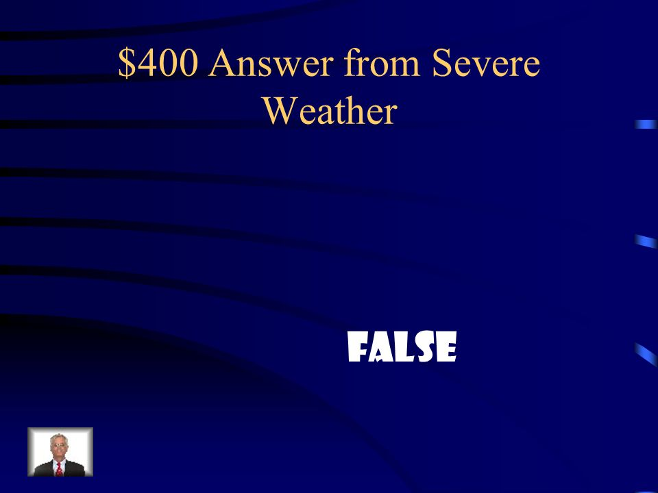 $400 Answer from Severe Weather