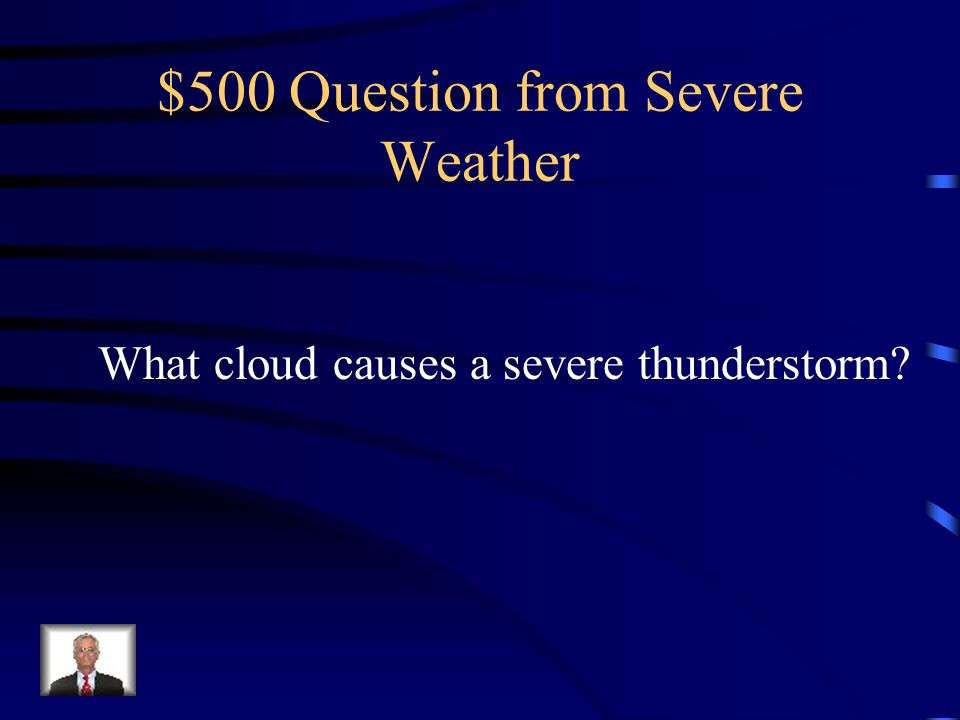 $500 Question from Severe Weather