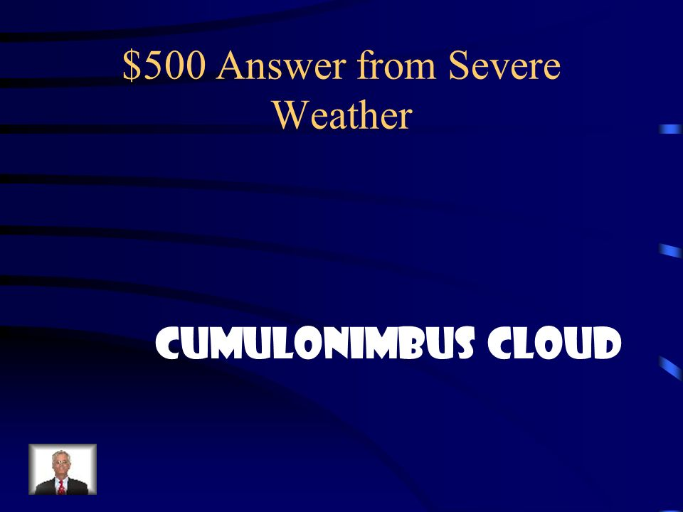 $500 Answer from Severe Weather