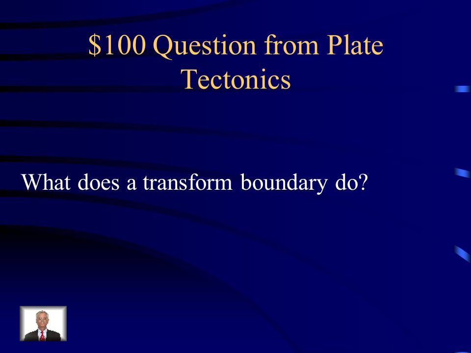$100 Question from Plate Tectonics