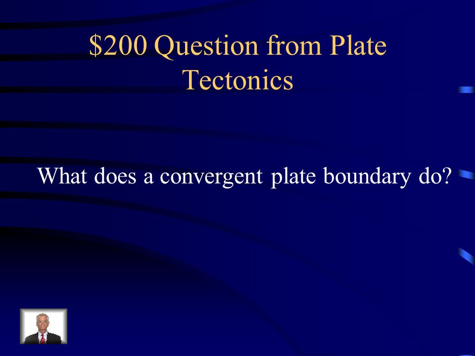$200 Question from Plate Tectonics