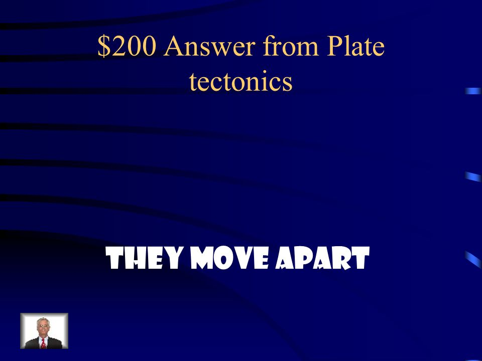 $200 Answer from Plate tectonics