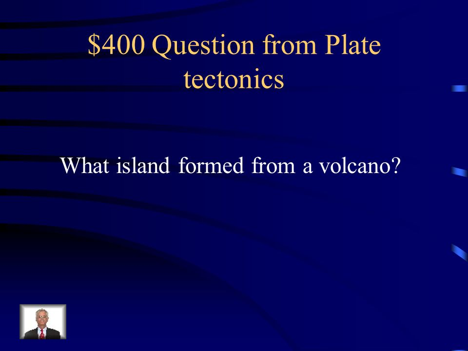 $400 Question from Plate tectonics