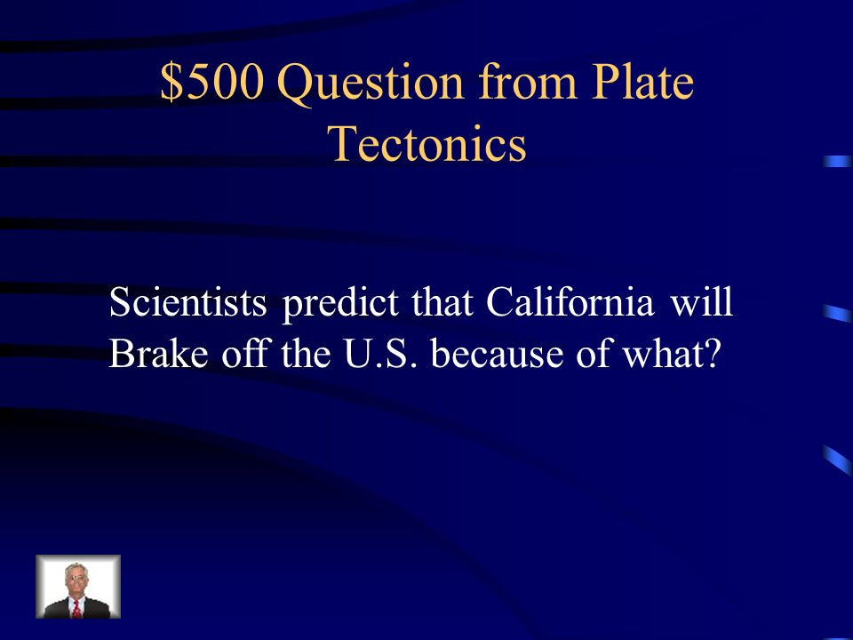 $500 Question from Plate Tectonics