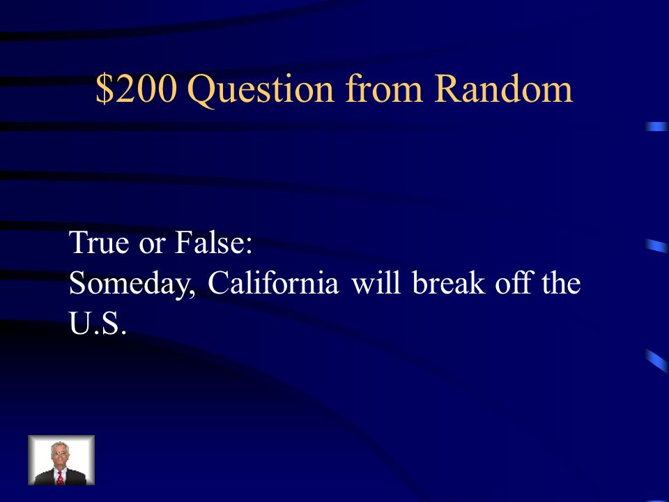 $200 Question from Random True or False: