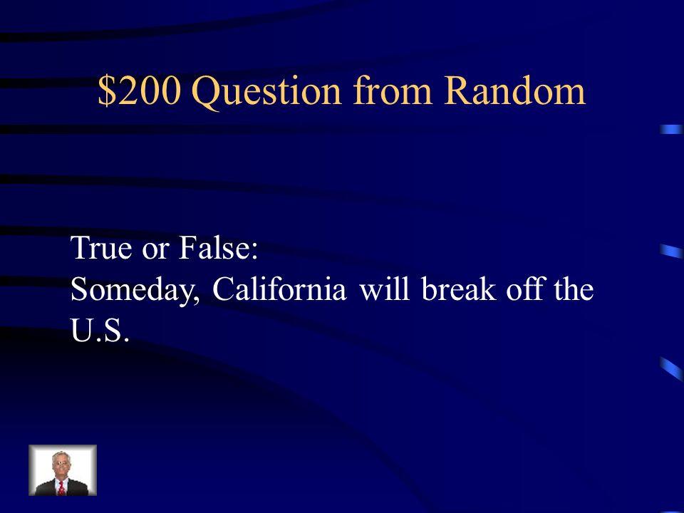 $200 Question from Random True or False: