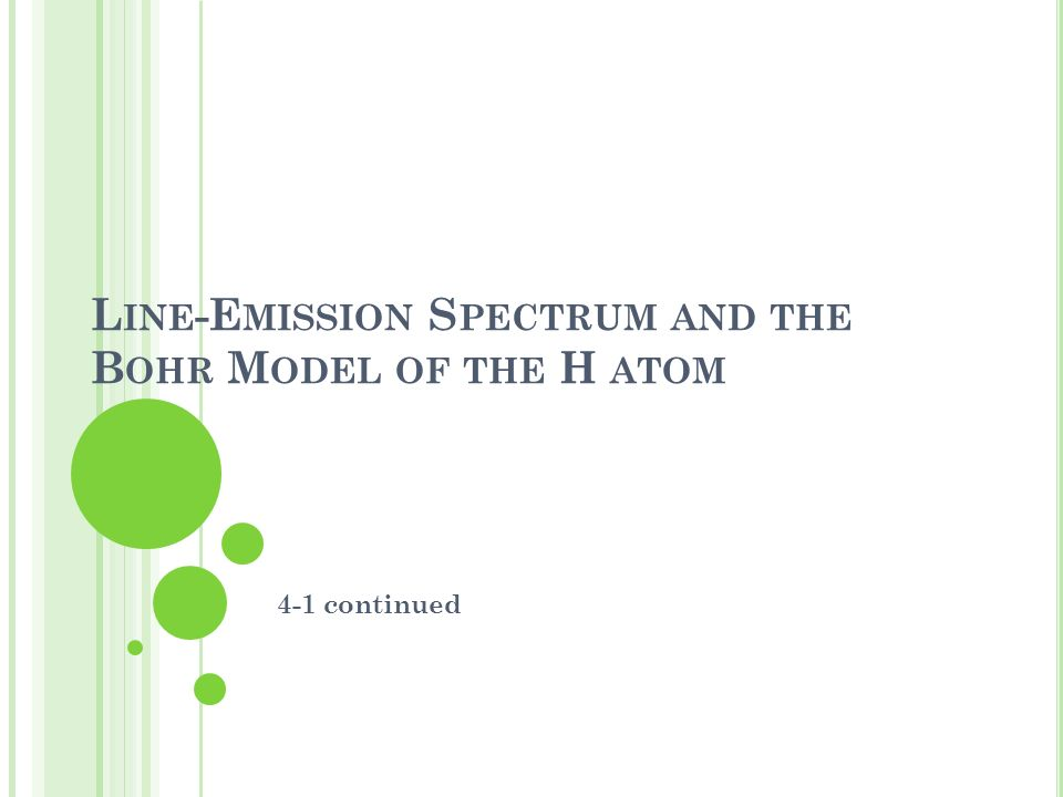 Line-Emission Spectrum and the Bohr Model of the H atom