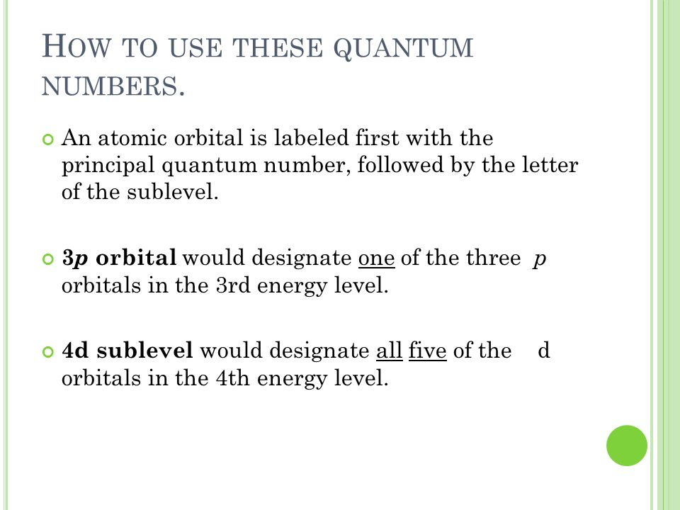 How to use these quantum numbers.