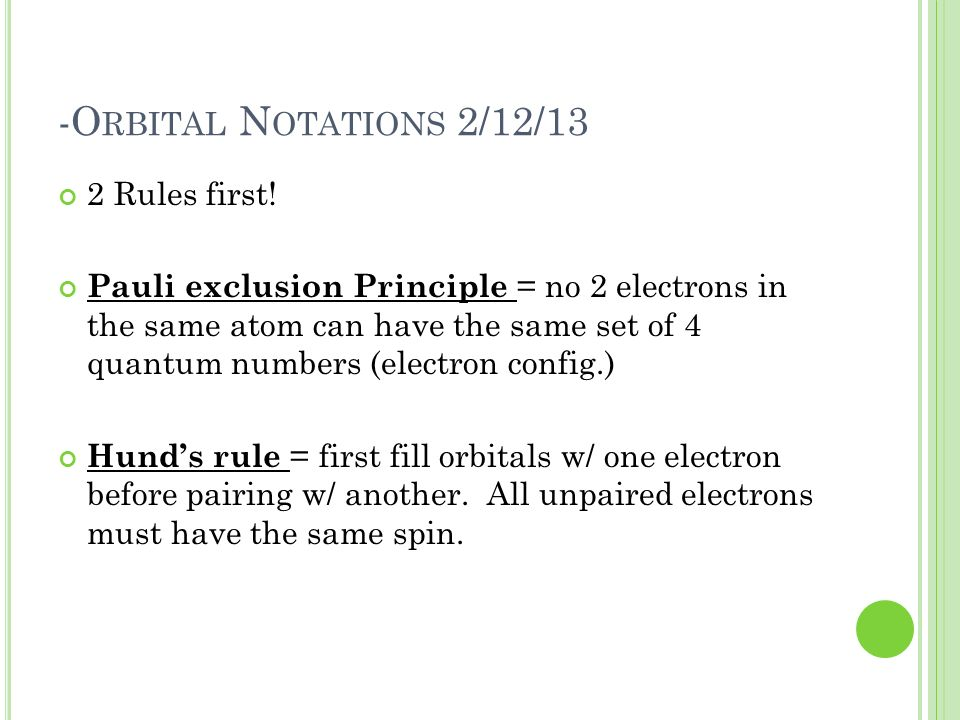 -Orbital Notations 2/12/13 2 Rules first!
