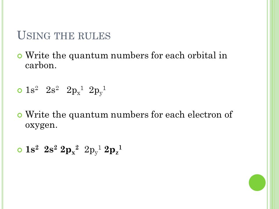 Using the rules Write the quantum numbers for each orbital in carbon.